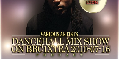 2010-07-16-Dancehall Mix Show On BBC1Xtra by Young Lion