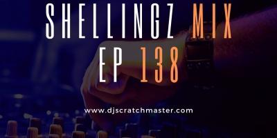 Shellingz Mix EP 138 by DJ Scratch Master