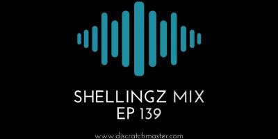 Shellingz Mix EP 139 by DJ Scratch Master