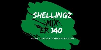Shellingz Mix EP 140 by DJ Scratch Master