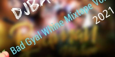 Bad Gyal Whine Vol. 1 by DJ BadJho