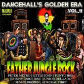 Dancehall's Golden Era Vol. 11 - Father Jungle Rock Riddim by Various Artists